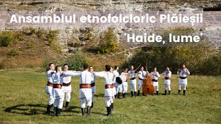 Ansamblul etnofolcloric Plăieșii - Haide lume