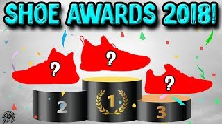 Shoe Awards 2018! The Best Basketball Shoes in Each Category!