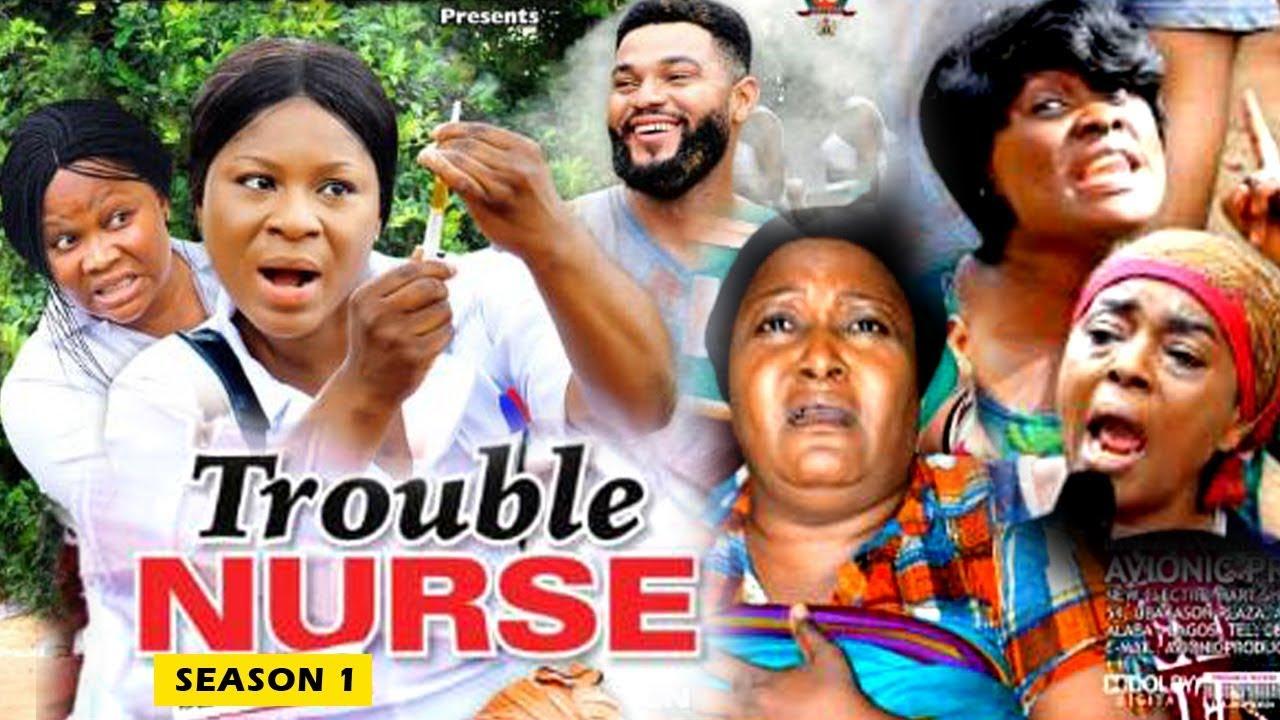 Download TROUBLE NURSE SEASON 1 - (New Movie) 2019 latest Nigerian Nollywood Movie Full HD