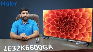 Haier LE32K6600GA 32Inch SMART Led Tv Best Smart TV In Budget Unboxing amp Reivew Hindi