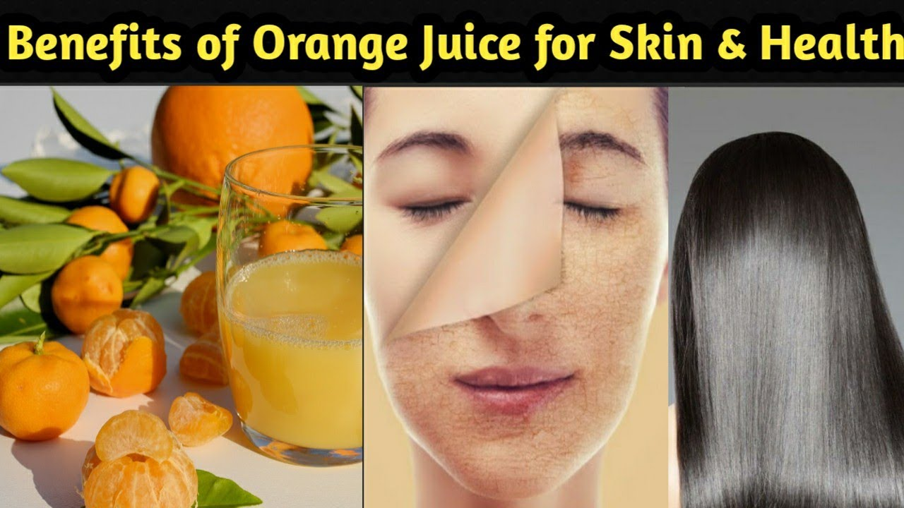 6 most benefits of drinking orange juice daily for face and