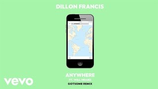 Скачать Dillon Francis Anywhere GotSome Remix Audio Ft Will Heard