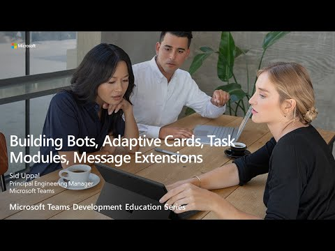 Building Bots, Adaptive Cards, Task Modules And Message Extensions With Sid Uppal
