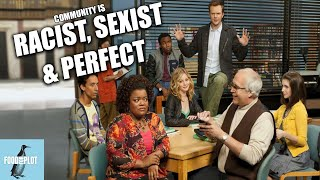 COMMUNITY Is Racist, Sexist, & Perfect | Video Essay | Food For Plot