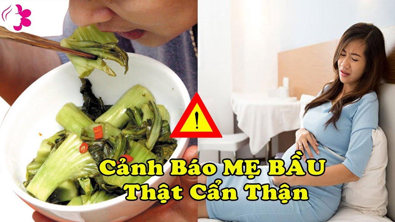 Cảnh Báo Mẹ Bầu. Ăn DƯA MUỐI không đúng cách. Nguy hiểm cả Mẹ và Thai Nhi.Mẹ bầu có nên ăn DƯA MUỐI