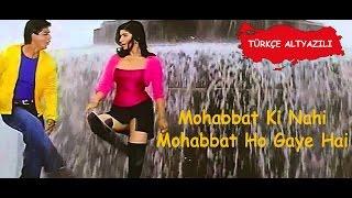 Mohabbat Ki Nahi Hai Mohabbat Ho Gaye Hai (Tr Altyazılı)