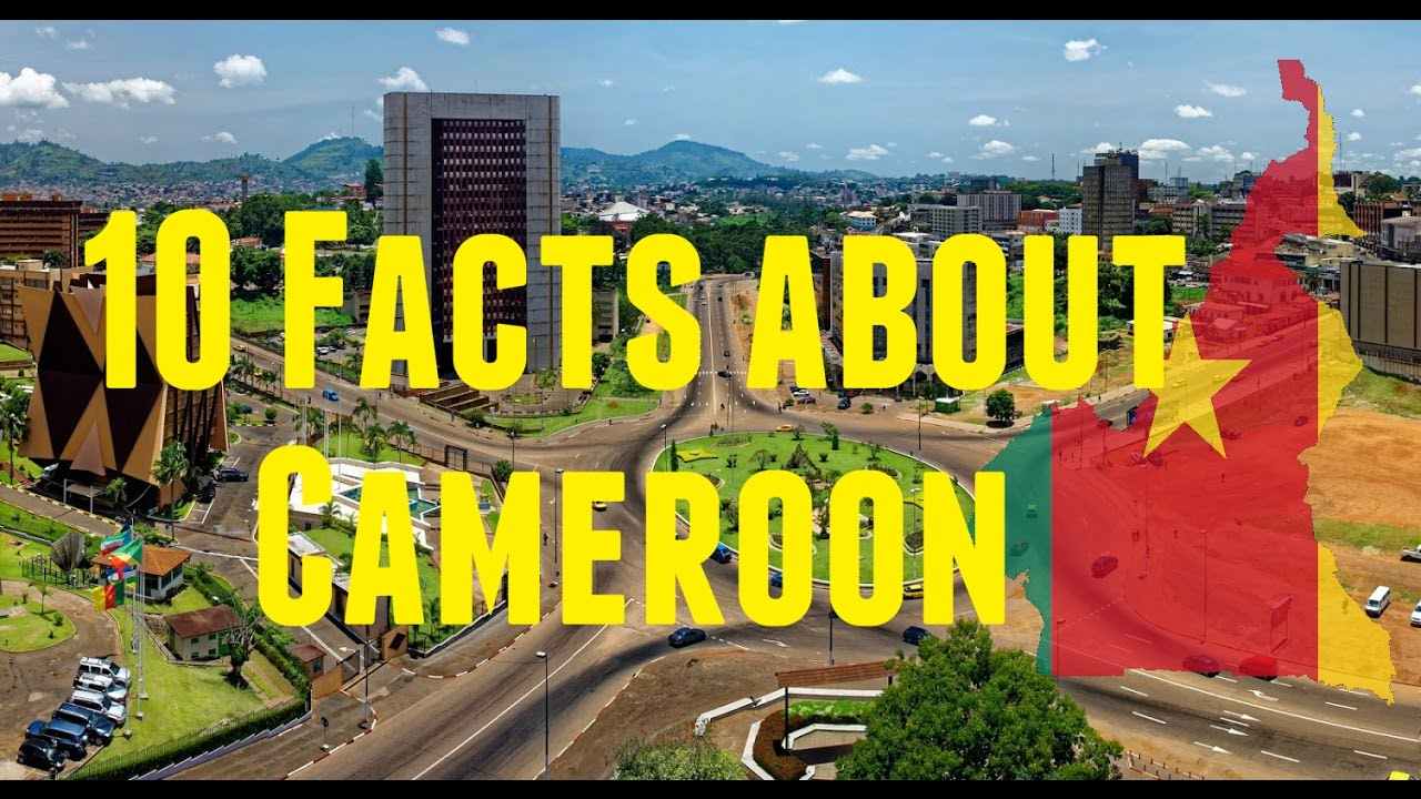 10 Facts About Cameroon Top Countdowns Youtube