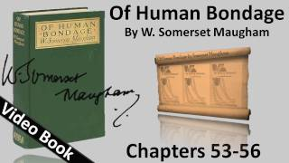 Chs 053-056 - Of Human Bondage by W. Somerset Maugham