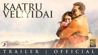 Kaatru Veliyidai - Trailer 2 | Mani Ratnam | A R Rahman | Karthi | Aditi Rao Hydari