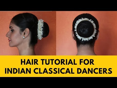 INDIAN CLASSICAL DANCERS | HOW TO MAKE THE PERFECT HAIR BUN