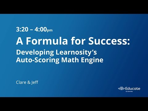 Educate 2017: A Formula for Success: Developing Learnosity's Auto-Scoring Math Engine