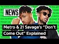 Metro Boomin 21 Savage S Don T Come Out The House Explained Song Stories mp3