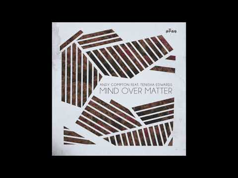 Andy Compton Feat. Tenisha Edwards - Mind Over Matter