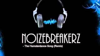 NoizeBreakerz - The Hamsterdance Song (Remix)
