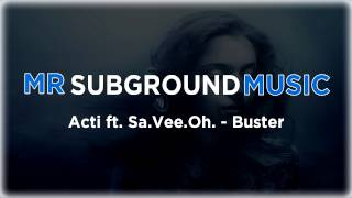 Acti ft  Sa.Vee.Oh - Buster (FULL) [HQ|HD]