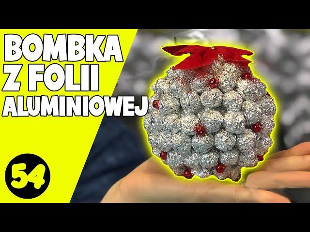 Bombka z folii aluminiowej DIY |  CHRISTMAS BAUBLE FROM ALUMINUM FOIL | #Zrób to sama #40