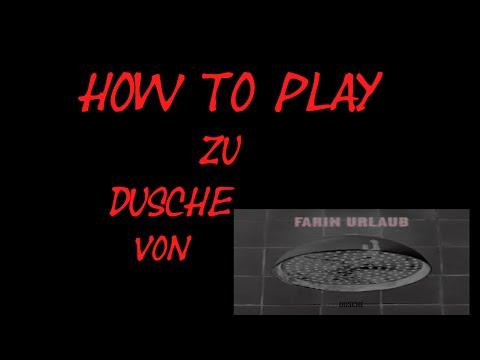 How To Play #17 Dusche Von Farin Urlaub