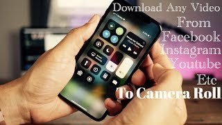 How to DOWNLOAD video's to your iPhone from (facebook,youtube,instagram etc) to your CAMERA ROLL