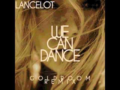 Download Lancelot - We Can Dance Goldroom Remix Mp4 baru