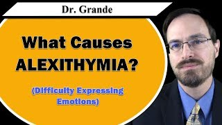 What Causes Alexithymia?