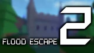 Flood Escape 2 OST- Castle Tides but its x2