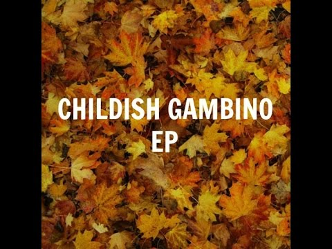 Childish Gambino - EP (Full Album)