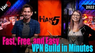 Fast, Free, and Easy VPN Build in Minutes - Hak5 2022