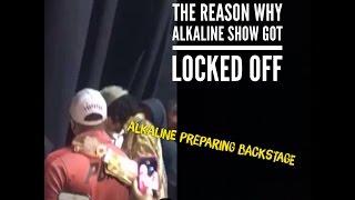 The Reason Why Alkaline Show Got Locked Off   Alkaline Preparing Backstage