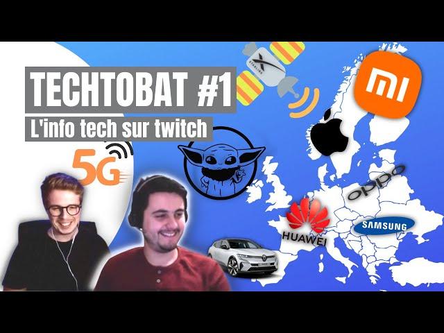 TECHTOBAT #1 - L'info tech sur Twitch