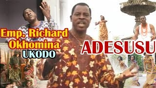 Latest Benin ► Emperor Richard Okhomina - Adesusu (Ukodo Edo music)