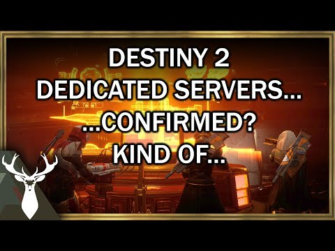 Destiny 2: Dedicated Servers Confirmed... kind of. (It is complicated)