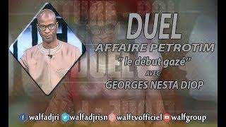 Replay duel 28 06 2019: AFFAIRE PETROTIM '' le début gazé''