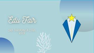 Edu Fair SMA Tarakanita CR 2021