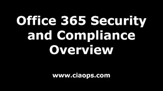 Office 365 Security and Compliance Overview