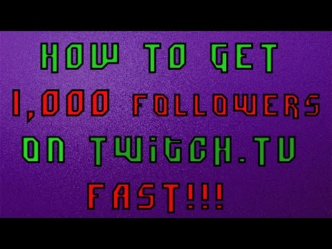 How to get 1,000 Followers on Twitch FAST! 5 Tips! Tutorial (2016)