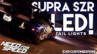 LED LIGHTS!!! | Need for Speed 2015 |Toyota Supra SZ-R customization/showcase (SHOWCASE UPDATE)