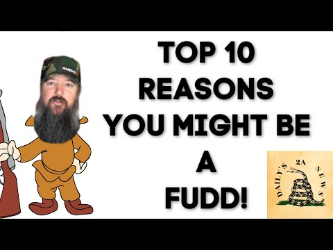 Top 10 Reasons You Might Be A FUDD.