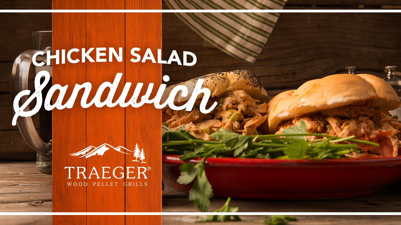 The Best Chicken Salad Sandwich Recipe By Traeger Grills Youtube