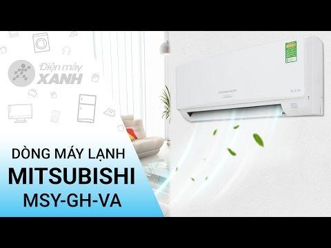 Đánh giá dòng máy lạnh Mitsubishi MSY-GH-VA   Điện máy XANH