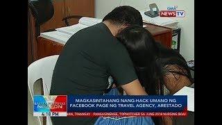 BP: Magkasintahang nang-hack umano ng facebook page ng travel agency, arestado