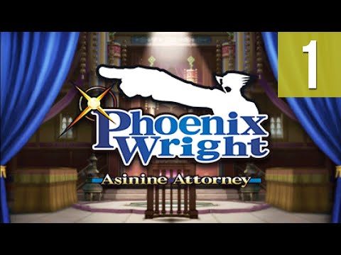 Ace Attorney Theater ~ Phoenix Wright: Asinine Attorney #01 (1/2)