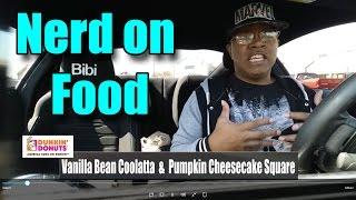 Dunkin Donuts - Vanilla Bean Coolatta & Pumpkin Cheesecake Square