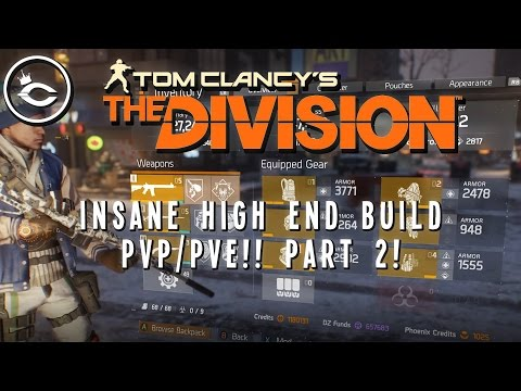 The Division -  INSANE HIGH END BUILD (PART 2) CRAZY DPS