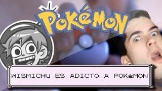 Wismichu es adicto a Pokémon.