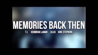 T.I. - Memories Back Then Ft. B.o.B Kendrick Lamar Kris Stephens (LYRICS)