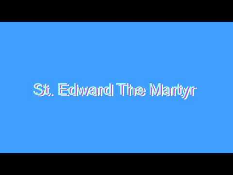 How to Pronounce St. Edward The Martyr