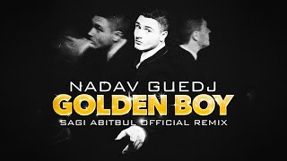 Nadav Guedj - Golden Boy (Sagi Abitbul Official Remix)