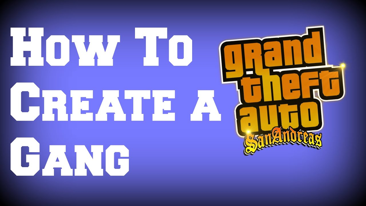 How To Create A Gang In Gta San Andreas - Youtube-8673