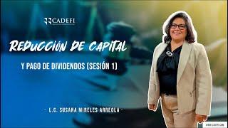 Cadefi   Reducción de capital y pago de dividendos - Sesión 1   04 de Junio