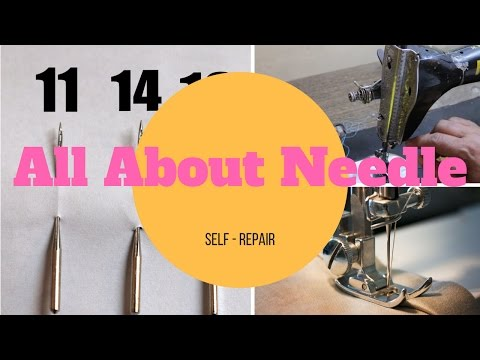 All About Needles | शिलाई...